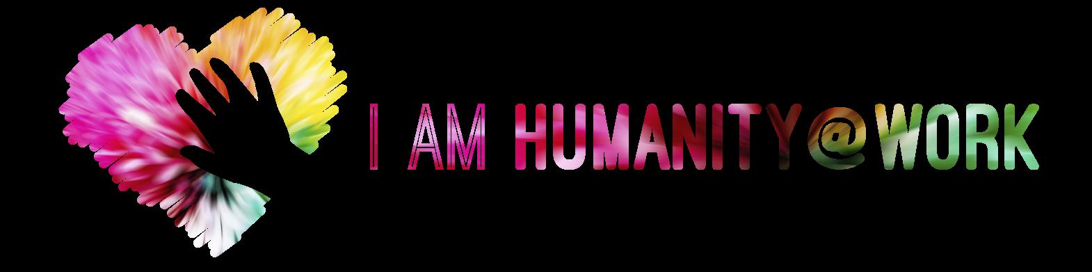 #iamhumanityatwork